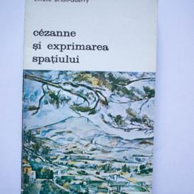Liliane Brion-Guerry - Cezanne si exprimarea spatiului