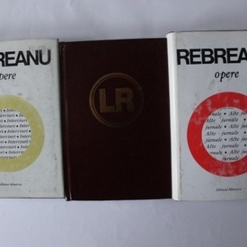 Liviu Rebreanu - Opere XVIII, XIX, XX (18-19-20) (3 vol., editii hardcover)