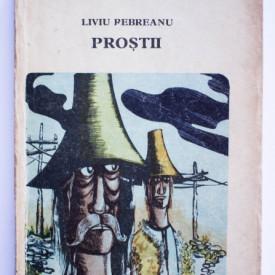 Liviu Rebreanu - Prostii. Nuvele si povestiri