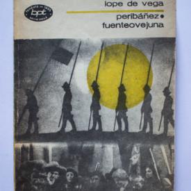 Lope de Vega - Peribanez. Fuenteovejuna