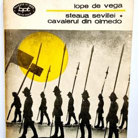 Lope de Vega - Steaua Sevillei. Cavalerul din Olmedo