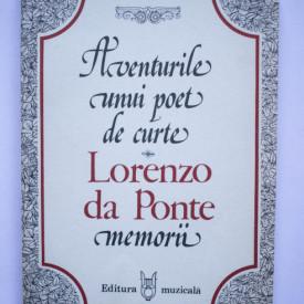 Lorenzo da Ponte - Aventurile unui poet de curte (memorii)