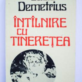 Lucia Demetrius - Intalnire cu tineretea