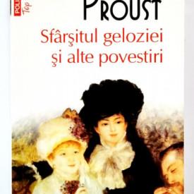 Marcel Proust - Sfarsitul geloziei si alte povestiri