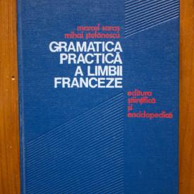 Marcel Saras, Mihai Stefanescu - Gramatica practica a limbii franceze (editie hardcover)