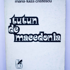 Maria-Luiza Cristescu - Tutun de Macedonia