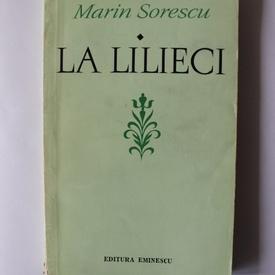 Marin Sorescu - La Lilieci. Cartea I