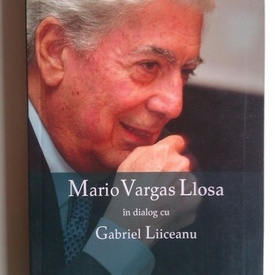 Mario Vargas Llosa in dialog cu Gabriel Liiceanu - Chipuri ale raului in lumea de astazi (editie bilingva, romano-spaniola)