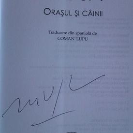 Mario Vargas Llosa - Orasul si cainii (cu autograf)