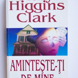 Mary Higgins Clark - Aminteste-ti de mine