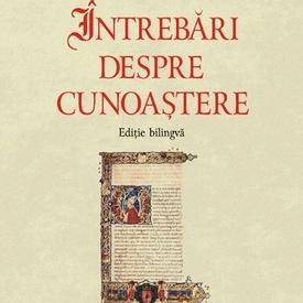 Mathaeus de Aquasparta - Intrebari despre cunoastere (editie bilingva, romano-latina)