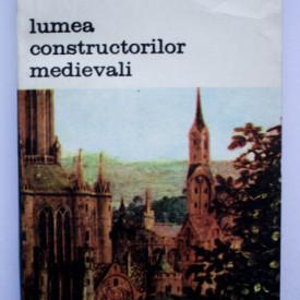 Maurice Vieux - Lumea constructorilor medievali