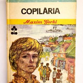 Maxim Gorki - Copilaria (editie hardcover)