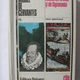 Miguel De Cervantes - Muncile lui Persiles si ale Sigismundei (editie hardcover)