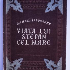 Mihail Sadoveanu - Viata lui Stefan cel Mare