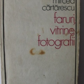 Mircea Cartarescu - Faruri, vitrine, fotografii (volum de debut, cu autograf/signed edition)