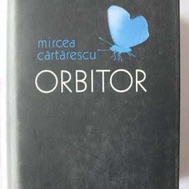 Mircea Cartarescu - Orbitor (editie definitiva, cu autograf)