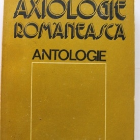 Mircea Maciu - Axiologie romaneasca. Antologie