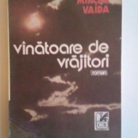 Mircea Vaida - Vanatoare de vrajitori