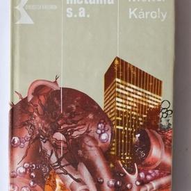 Molter Karoly - Metania S.A (editie hardcover)