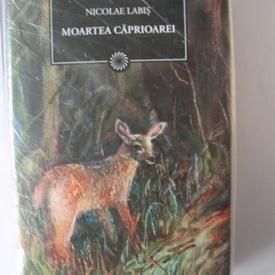 Nicolae Labis - Moartea caprioarei (editie hardcover)