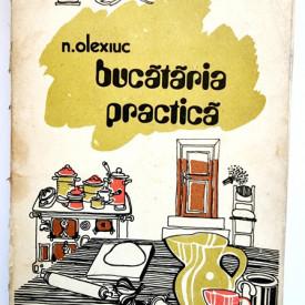 Nicolae Olexiuc - Bucataria practica