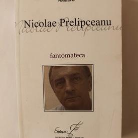 Nicolae Prelipceanu - Fantomateca
