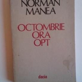 Norman Manea - Octombrie, ora opt