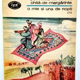 O mie si una de nopti - Povestea cu Dulcea Chita-de-Margarinte (vol. 11 din serie)