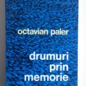 Octavian Paler - Drumuri prin memorie. Italia