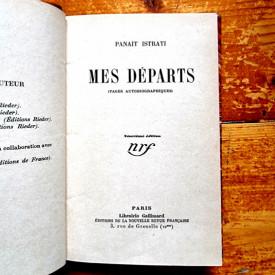 Panait Istrati - Mes departs. (Pages autobiographiques) (editie hardcover, interbelica, princeps, frumos relegata)