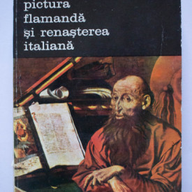 Paul Philippot - Pictura flamanda si Renasterea italiana