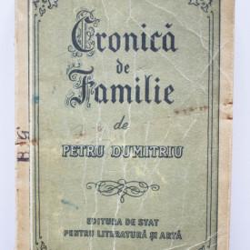 Petru Dumitriu - Cronica de familie (editie princeps)