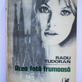 Radu Tudoran - Acea fata frumoasa