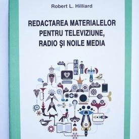 Robert L. Hilliard - Redactarea materialelor pentru televiziune, radio si noile media