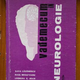 Sava Lazarescu, Raul Brosteanu, Leonida C. Ioan, Nicolae Mihailescu - Vademecum in neurologie (editie hardcover)