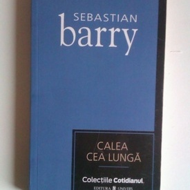 Sebastian Barry - Calea cea lunga