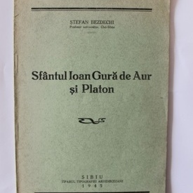 Stefan Bezdechi - Sfantul Ioan Gura de Aur si Platon
