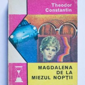 Theodor Constantin - Magdalena de la miezul noptii