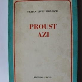 Traian Liviu Biraescu - Proust azi (cu autograf)