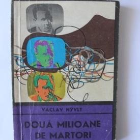 Vaclav Nyvlt - Doua milioane de martori