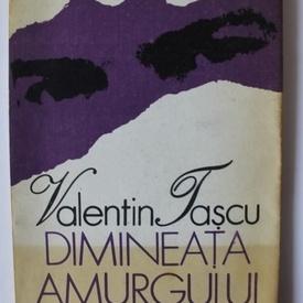 Valentin Tascu - Dimineata amurgului (cu autograf)