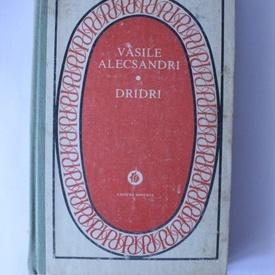 Vasile Alecsandri - Dridri (editie hardcover)