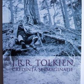 Virgil Nemoianu, Robert Lazu (coord.) - J.R.R. Tolkien. Credinta si imaginatie