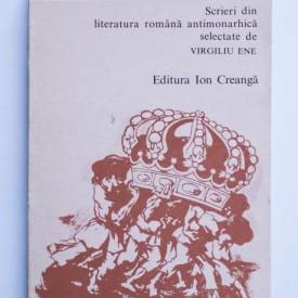 Virgiliu Ene (coord.) - Adevarul despre regi. Scrieri din literatura romana antimonarhica selectate de Virgiliu Ene