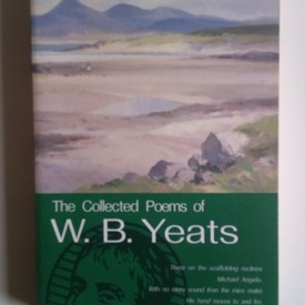 W. B. Yeats - The collected poems of W. B. Yeats (editie in limba engleza)
