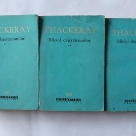 W. M. Thackeray - Balciul desertaciunilor (3 vol.)
