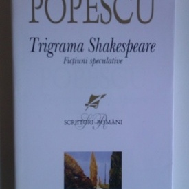 Cristian Tudor Popescu - Trigrama Shakespeare. Fictiuni speculative