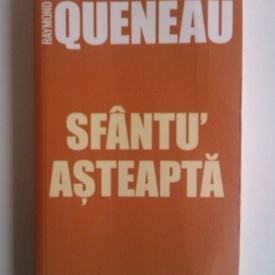 Raymond Queneau - Sfantu` Asteapta