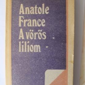 Anatole France - A voros liliom (editie in limba maghiara)